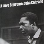 John Coltrane A Love Supreme (Remastered)