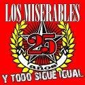 Los Miserables 25 Años Y Todo Sigue Igual (CD)