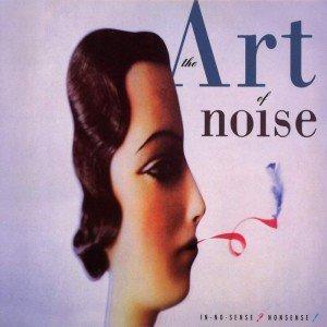 The Art Of Noise  In No Sense? Nonsense! (2CD) (Deluxe Edition)