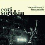 Coti Sorokin & Los Brillantes En El Teatro Colon (Vinilo) (2LP)
