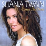 Shania Twain Come On Over (CD)