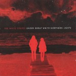 The White Stripes  Under Great White Northern Lights (CD+DVD)