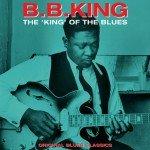 B.B. King The King Of The Blues - Original Blues Classics (Vinilo)